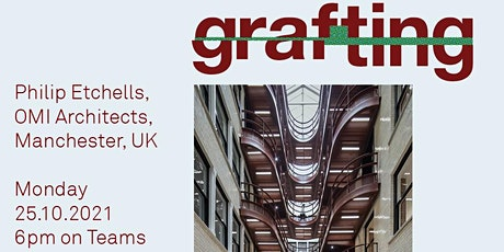 The Modern Gazetteer 'GRAFTING' Lecture Series Philip Etchells OMI 25.10.21 tickets