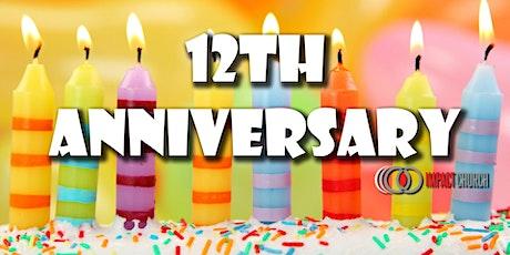 12th Anniversary Celebration of Impact Church tickets