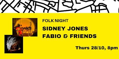 FOLK NIGHT: Fabio & Friends and Sidney Jones tickets