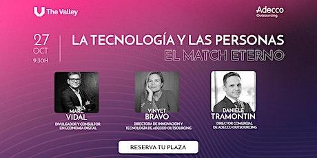 La tecnología y las personas: el match eterno entradas