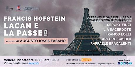 """""""FRANCIS HOFSTEIN – LACAN E LA PASSE"""" a cura di Augusto Iossa Fasano biglietti"""