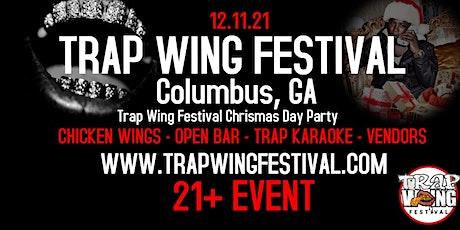 Trap Wing Fest Columbus, Georgia tickets
