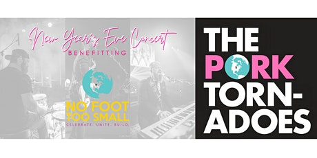 NYE Pork Tornadoes Concert benefitting No Foot Too Small tickets