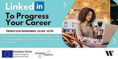 LinkedIn - To Progress Your Career tickets