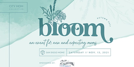 bloom: an event for new and expecting moms (virtual) tickets