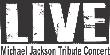 MJ Live Concert - The Ultimate Michael Jackson Tribute tickets