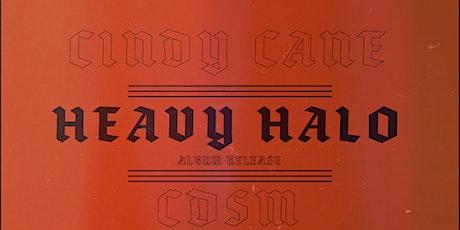 Cindy Cane / Heavy Halo (album release) / CDSM / Clone tickets