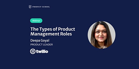 Webinar: The Types of Product Management Roles by Twilio Product Leader tickets