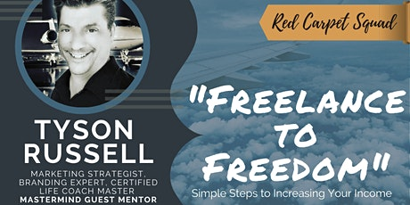 Simple Steps to Increase Your Income w/Master Marketing Coach TYSON RUSSELL tickets