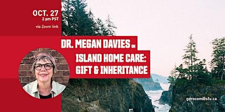 Dr. Megan Davies on Island Home Care: Gift & Inheritance tickets
