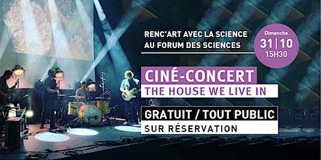Ciné-Concert : The House We Live In billets