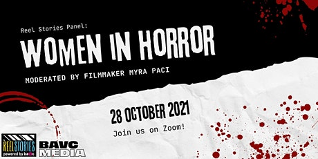 Women and Horror Panel - Hosted by Reel Stories Powered by BAVC Media! tickets