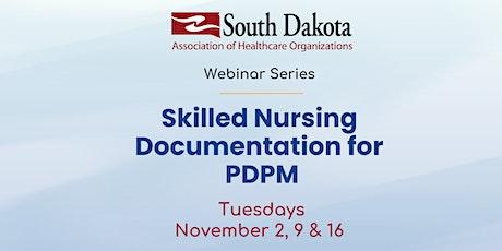 Skilled Nursing Documentation for PDPM tickets