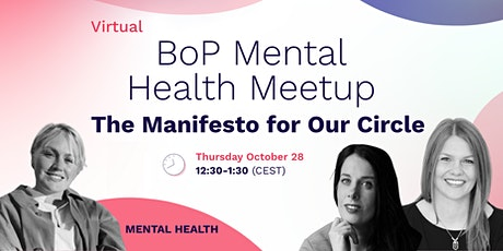 BoP Mental Health Meetup - The Manifesto for Our Circle tickets