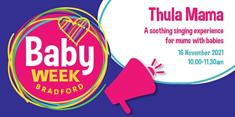 Baby Week Bradford 2021: Thula Mama (for mums with pre-crawling babies) tickets