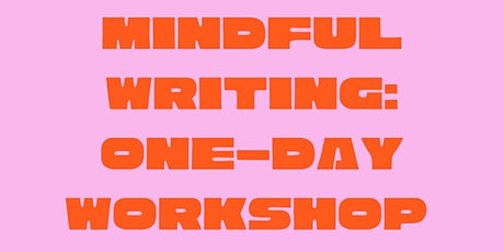 Write + Heal: A Mindful Writing One-Day Workshop tickets