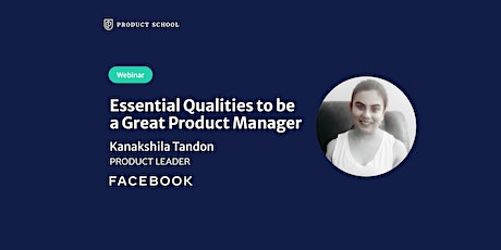 Webinar: Essential Qualities to be a Great PM by Facebook Product Leader tickets