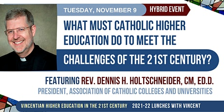 Catholic Higher Education in the 21st Century tickets