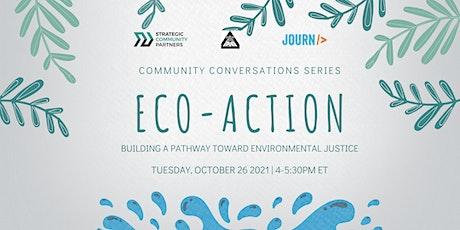 Eco-Action: Building a Pathway Toward Environmental Justice tickets