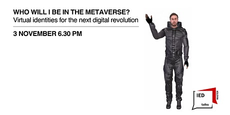 Who will I be in the metaverse? - IED Master Talks Tickets