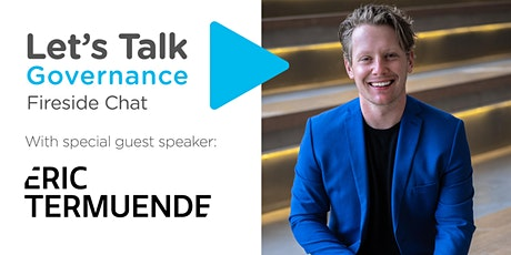 Let's Talk Governance: Fireside Chat with Eric Termuende tickets