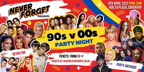 Never Forget  Presents 90s vs 00s PARTY NIGHT tickets