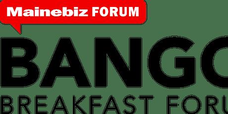 2021 Mainebiz Bangor Breakfast Forum tickets