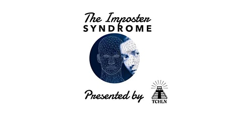 TCHLN Presents: The Imposter Syndrome tickets