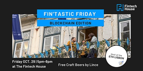 Fin-tastic Fridays at the House - Blockchain Edition tickets