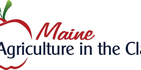 Maine Agriculture in the Classroom Association Annual Meeting tickets