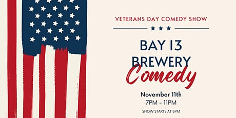 Bay 13 Brewery Presents a Veterans Day Comedy Show tickets