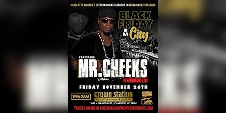 Black Friday In Da City w/Mr. Cheeks tickets
