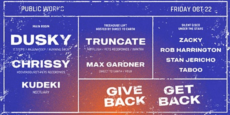 Give Back/Get Back FREE SHOW w/ Dusky, Truncate, DTE and Silent Disco tickets