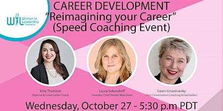 "Career Development Webinar ""Reimagining your Career (Speed Coaching Event)"" tickets"