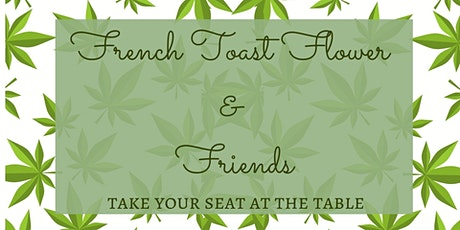French Toast,Flowers and Friends tickets
