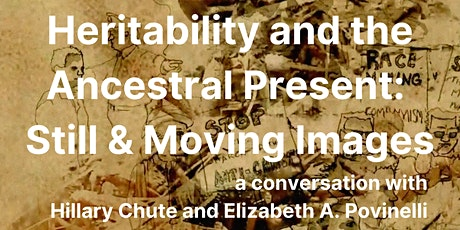 Heritability and the Ancestral Present: Still & Moving Images tickets