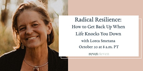 Radical Resilience: How to Get Back Up When Life Knocks You Down tickets