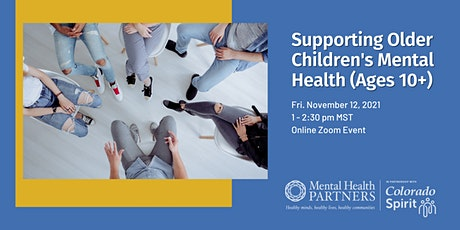 Supporting Older Children's Mental Health (Ages 10+) tickets