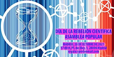 Día de la Rebelión Científica: Asamblea Popular entradas