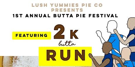 1st Annual Butta Pie Festival tickets