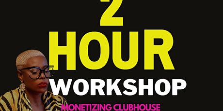 Learn How To Grow Your ClubHouse Club  and Make Money tickets