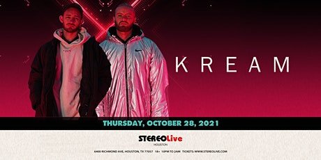Kream - Stereo Live Houston tickets