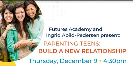 PARENTING TEENS: BUILD A NEW RELATIONSHIP tickets