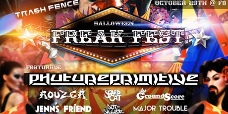 Trash Fence presents Halloween Freak Fest featuring Phutureprimitive tickets