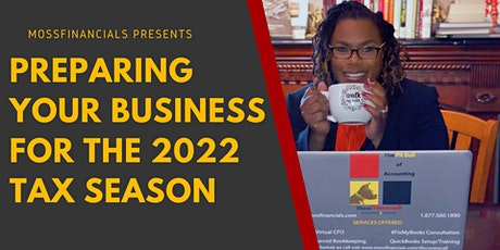 PREPARING YOUR BUSINESS FOR THE 2022 TAX SEASON tickets