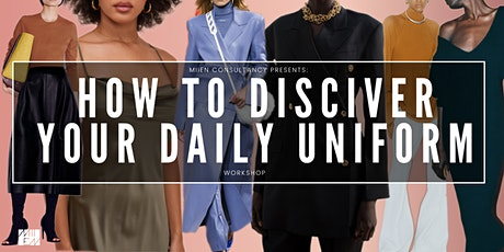 How To Discover Your Daily Uniform Workshop tickets