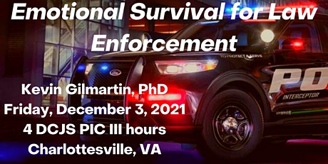 Kevin Gilmartin: Emotional Survival for Law Enforcement--Pick 1 of 2 Times tickets