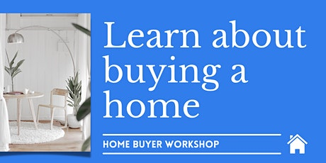 Looking to buy a home soon? First time home buyer information session. tickets