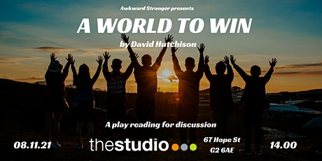 A World To Win - a play reading for discussion |  COP26 tickets
