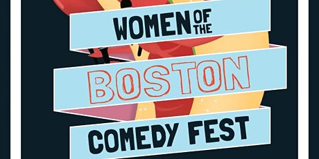 Women of the Boston Comedy Festival tickets